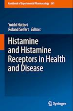 Histamine and Histamine Receptors in Health and Disease (HANDBOOK OF EXPERIMENTAL PHARMACOLOGY, nr. 241)