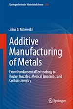 Additive Manufacturing of Metals (SPRINGER SERIES IN MATERIALS SCIENCE)