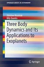 Three Body Dynamics and Its Applications to Exoplanets (Springerbriefs in Astronomy)