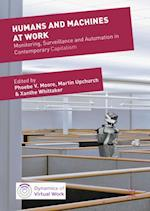 Humans and Machines at Work : Monitoring, Surveillance and Automation in Contemporary Capitalism