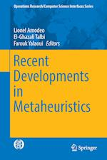 Recent Developments in Metaheuristics (OPERATIONS RESEARCH/COMPUTER SCIENCE INTERFACES SERIES, nr. 62)