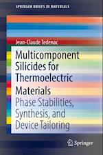 Multicomponent Silicides for Thermoelectric Materials (Springerbriefs in Materials)
