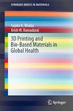 3D Printing and Bio-Based Materials in Global Health : An Interventional Approach to the Global Burden of Surgical Disease in Low-and Middle-Income Co