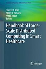 Handbook of Large-Scale Distributed Computing in Smart Healthcare (Scalable Computing and Communications)