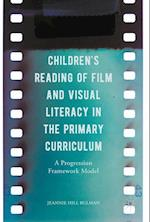 Children's Reading of Film and Visual Literacy in the Primary Curriculum : A Progression Framework Model