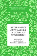 Alternative Approaches in Conflict Resolution (Rethinking Peace And Conflict Studies)