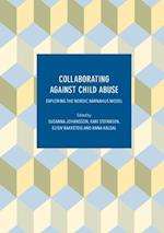 Collaborating Against Child Abuse : Exploring the Nordic Barnahus Model