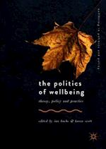 The Politics of Wellbeing (Wellbeing in Politics and Policy)
