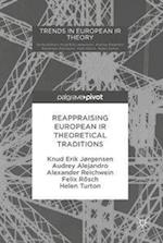 Reappraising European IR Theoretical Traditions (Trends in European IR Theory)