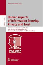 Human Aspects of Information Security, Privacy and Trust : 5th International Conference, HAS 2017, Held as Part of HCI International 2017, Vancouver,