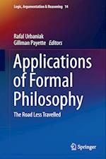 Applications of Formal Philosophy : The Road Less Travelled