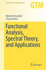 Functional Analysis, Spectral Theory, and Applications (GRADUATE TEXTS IN MATHEMATICS, nr. 276)