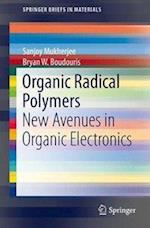 Organic Radical Polymers : New Avenues in Organic Electronics