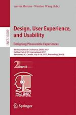 Design, User Experience, and Usability: Designing Pleasurable Experiences : 6th International Conference, DUXU 2017, Held as Part of HCI International