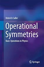 Operational Symmetries : Basic Operations in Physics