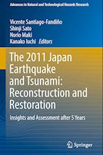 The 2011 Japan Earthquake and Tsunami: Reconstruction and Restoration (Advances In Natural And Technological Hazards Research, nr. 47)