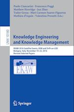 Knowledge Engineering and Knowledge Management : EKAW 2016 Satellite Events, EKM and Drift-an-LOD, Bologna, Italy, November 19-23, 2016, Revised Selec