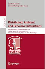 Distributed, Ambient and Pervasive Interactions : 5th International Conference, DAPI 2017, Held as Part of HCI International 2017, Vancouver, BC, Cana