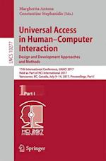 Universal Access in Human-Computer Interaction. Design and Development Approaches and Methods : 11th International Conference, UAHCI 2017, Held as Par