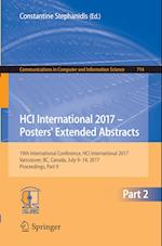 HCI International 2017 - Posters' Extended Abstracts : 19th International Conference, HCI International 2017, Vancouver, BC, Canada, July 9-14, 2017,