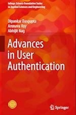 Advances in User Authentication (Infosys Science Foundation Series)