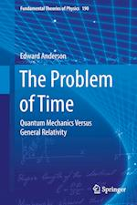The Problem of Time (FUNDAMENTAL THEORIES OF PHYSICS, nr. 190)