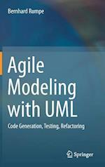 Agile Modeling with UML : Code Generation, Testing, Refactoring