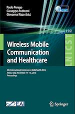 Wireless Mobile Communication and Healthcare : 6th International Conference, MobiHealth 2016, Milan, Italy, November 14-16, 2016, Proceedings
