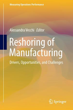 Reshoring of Manufacturing : Drivers, Opportunities, and Challenges