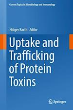 Uptake and Trafficking of Protein Toxins (CURRENT TOPICS IN MICROBIOLOGY AND IMMUNOLOGY, nr. 406)