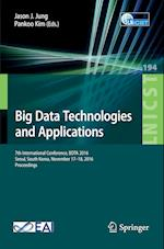 Big Data Technologies and Applications : 7th International Conference, BDTA 2016, Seoul, South Korea, November 17-18, 2016, Proceedings