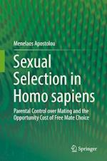 Sexual Selection in Homo sapiens : Parental Control over Mating and the Opportunity Cost of Free Mate Choice
