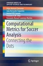 Computational Metrics for Soccer Analysis (Springerbriefs in Applied Sciences and Technology)