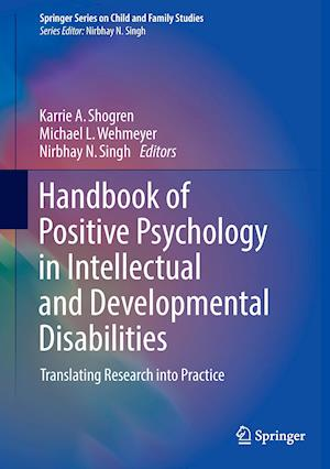 Handbook of Positive Psychology in Intellectual and Developmental Disabilities : Translating Research into Practice