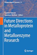 Future Directions in Metalloprotein and Metalloenzyme Research (BIOLOGICAL MAGNETIC RESONANCE, nr. 33)
