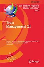 Trust Management XI : 11th IFIP WG 11.11 International Conference, IFIPTM 2017, Gothenburg, Sweden, June 12-16, 2017, Proceedings