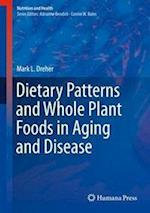 Dietary Patterns and Whole Plant Foods in Aging and Disease (Nutrition and Health)