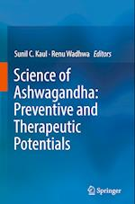 Science of Ashwagandha: Preventive and Therapeutic Potentials