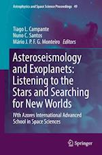 Asteroseismology and Exoplanets: Listening to the Stars and Searching for New Worlds : IVth Azores International Advanced School in Space Sciences