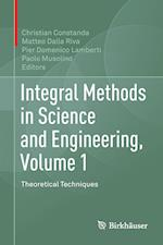 Integral Methods in Science and Engineering, Volume 1 : Theoretical Techniques