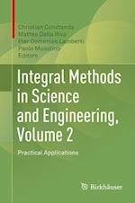Integral Methods in Science and Engineering, Volume 2 : Practical Applications