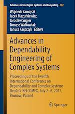 Advances in Dependability Engineering of Complex Systems : Proceedings of the Twelfth International Conference on Dependability and Complex Systems De