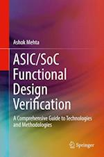 ASIC/SoC Functional Design Verification : A Comprehensive Guide to Technologies and Methodologies