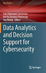 Data Analytics and Decision Support for Cybersecurity : Trends, Methodologies and Applications