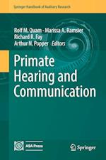 Primate Hearing and Communication (SPRINGER HANDBOOK OF AUDITORY RESEARCH, nr. 63)