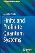 Finite and Profinite Quantum Systems (Quantum Science and Technology)
