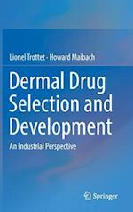 Dermal Drug Selection and Development : An Industrial Perspective