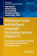 Information Fusion and Intelligent Geographic Information Systems (IF&IGIS'17) : New Frontiers in Information Fusion and Intelligent GIS: From Maritim