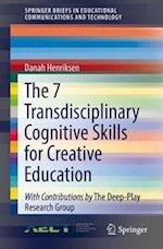 The 7 Transdisciplinary Cognitive Skills for Creative Education (Springerbriefs in Educational Communications and Technology)