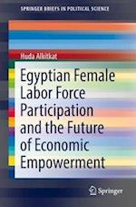 Egyptian Female Labor Force Participation and the Future of Economic Empowerment (2018)